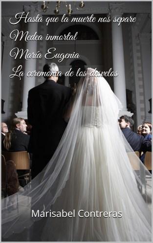Hasta que la muerte nos separe-Medea inmortal-María Eugenia-La ceremonia de los desvelos