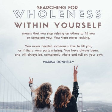 search for wholeness within yourself