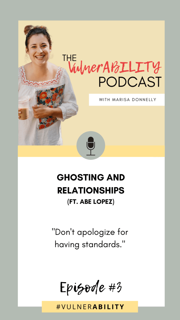 EPISODE 3 – GHOSTING & RELATIONSHIPS (FT. ABE LOPEZ)