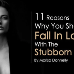 11 Reasons Why You Should Definitely Fall In Love With The Stubborn Girl
