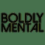 Boldly Mental