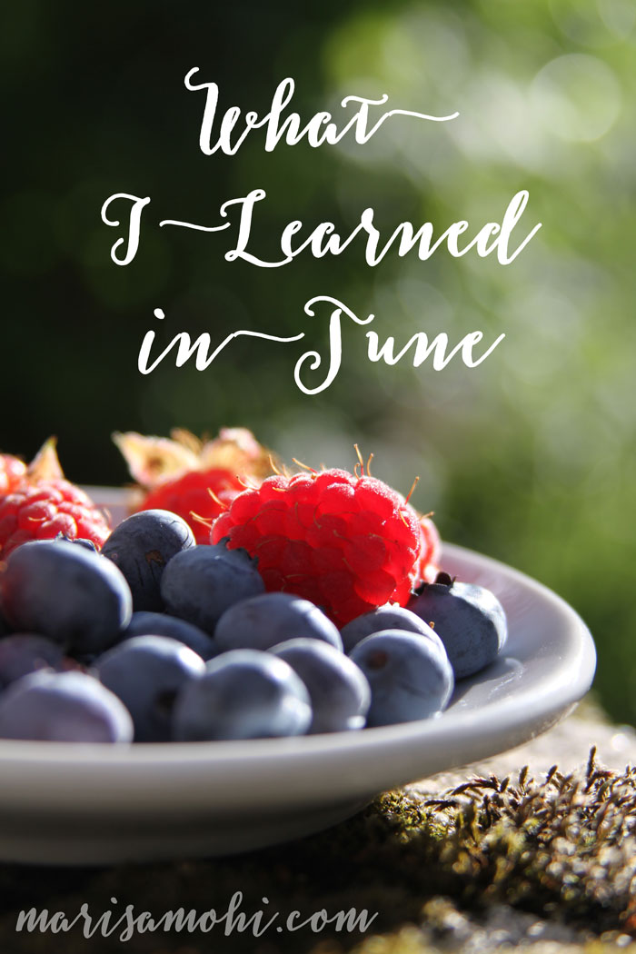 What I Learned in June