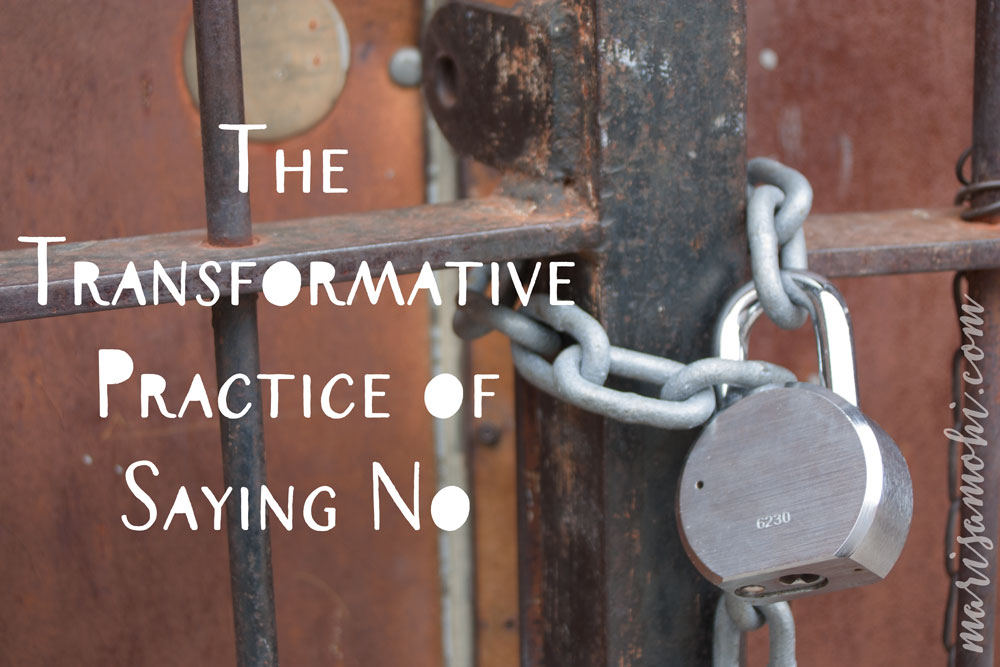 The Transformative Practice of Saying No