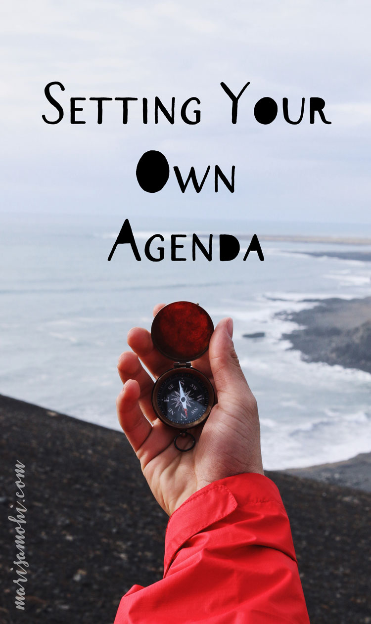 Setting Your Own Agenda