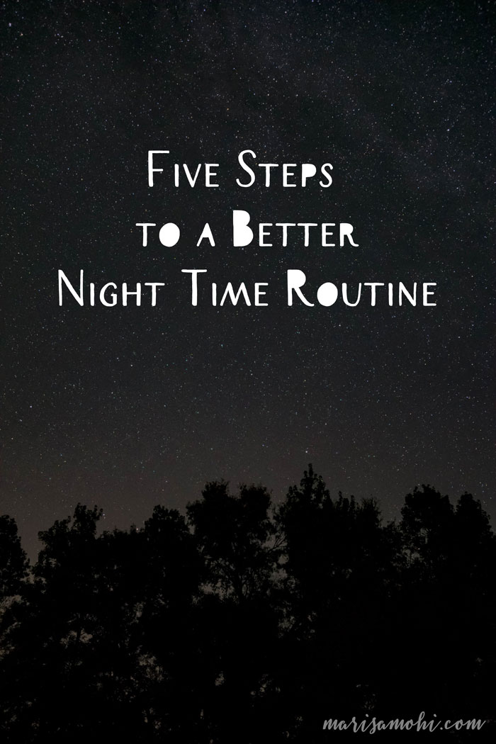 Five Steps to a Better Night Time Routine