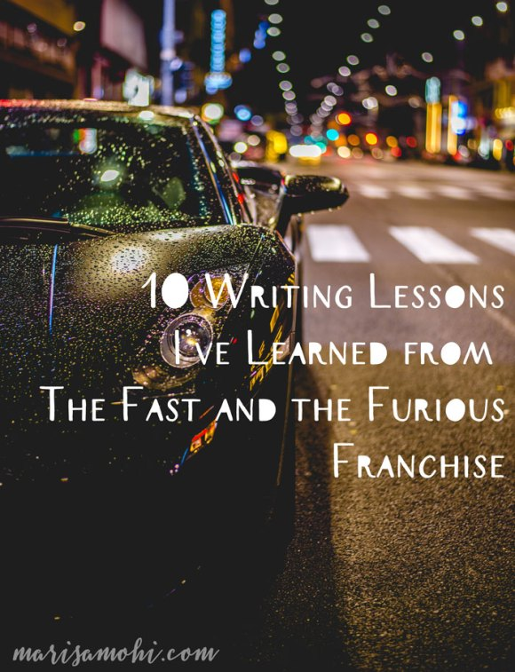 10 Writing Lessons I've Learned from The Fast and the Furious Franchise