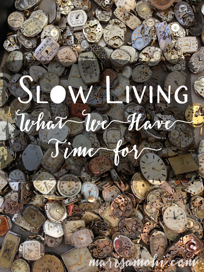 Slow Living: What We Have Time For