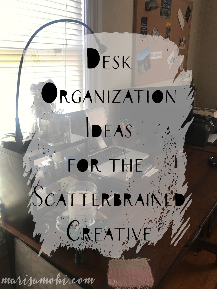 Desk Organization Ideas for the Scatterbrained Creative