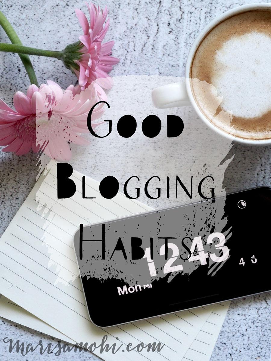 Good Blogging Habits
