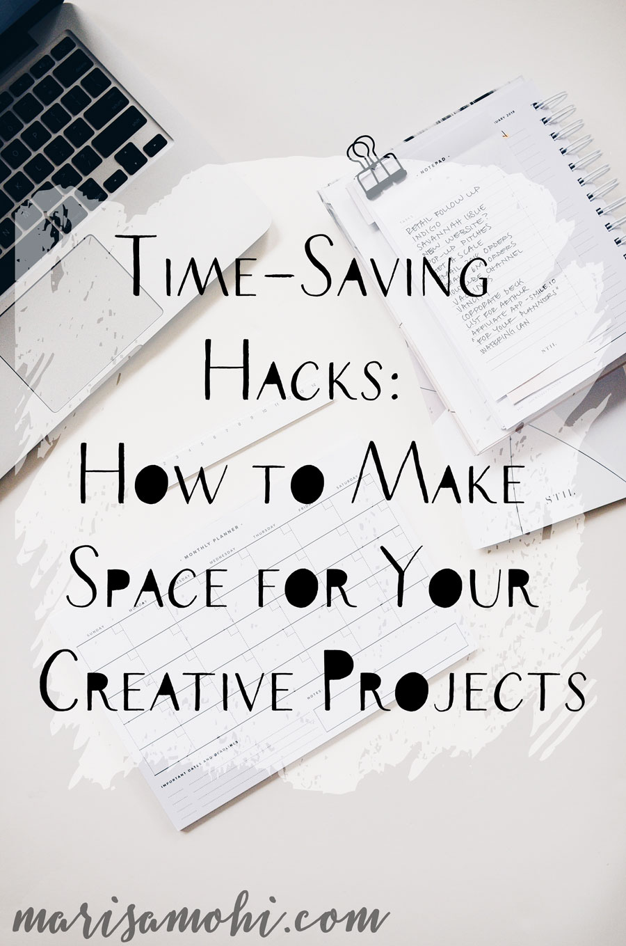 Time-Saving Hacks: How to Make Space for Your Creative Projects