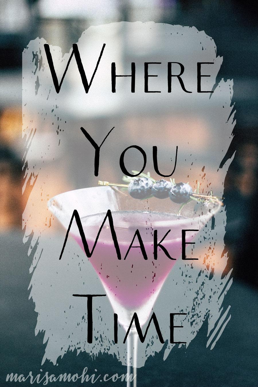 Where You Make Time