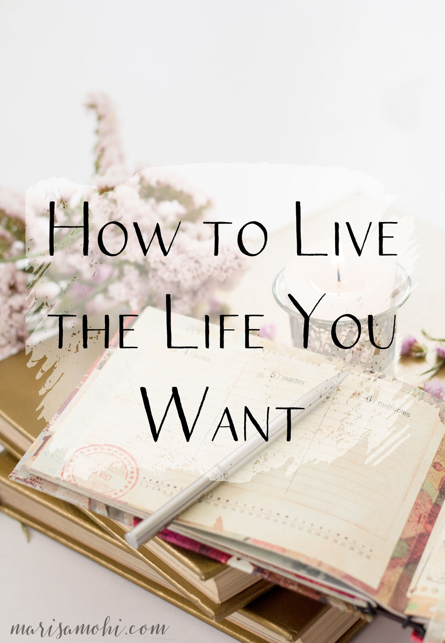 How to Live the Life You Want