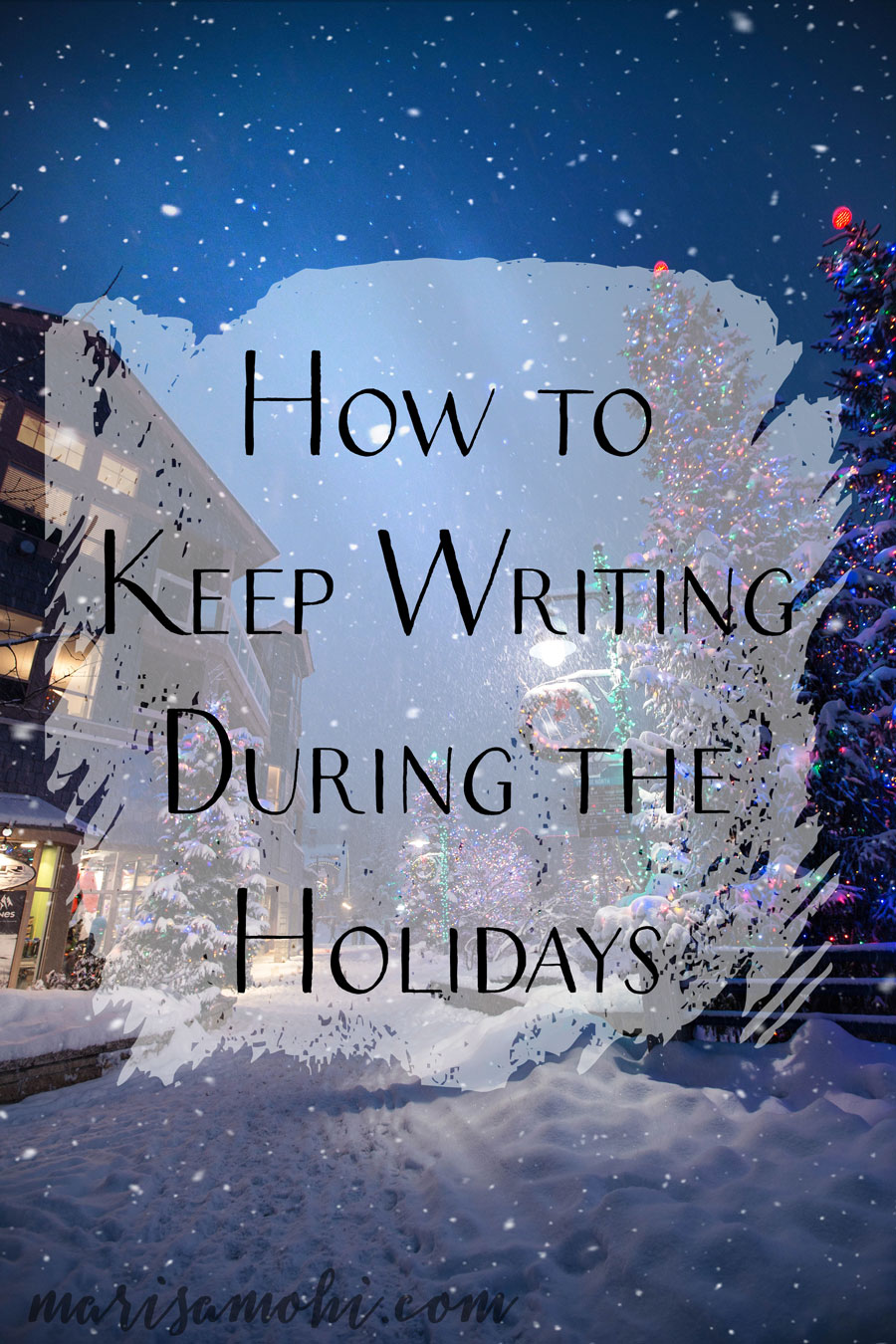 How to Keep Writing During the Holidays | Looking for ways to keep your writing routine during the hustle and bustle of Christmas? Here's how to keep writing during the holidays.