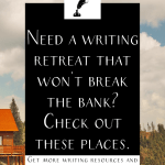 "A cabin on a hill in the woods with the text ""Need a writing retret that won't break the bank? Check out these places."""