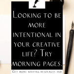 """A dip pen and ink pot with the text """"looking to be more intentional in your creative life? Try morning pages."""""""