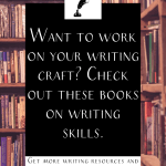 """a bookshelf with the text """"want to work on your writing craft? check out these books on writing skills"""""""