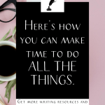 """a cup of coffee and glasses with the text """"here's how you can make time to do all the things."""""""