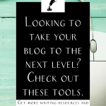 """a mouse with the text """"looking to take your blog to the next level? Check out these tools."""""""