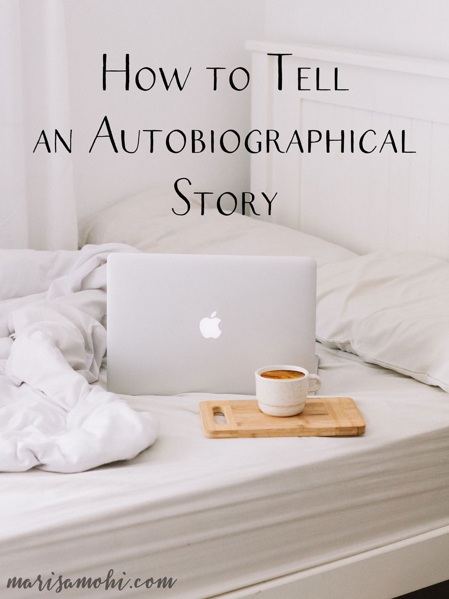 How to Tell an Autobiographical Story | Wondering how to tell an autobiographical story? Click through to read my 7 tips to keep your prose tight and your story interesting!
