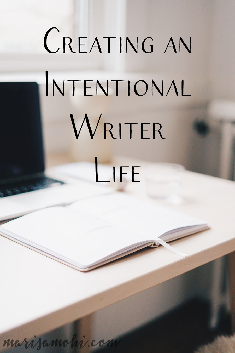Creating an Intentional Writer Life| Struggling to achieve your goals and build the habits that will get you where you want to be? Here's how you can work on creating an intentional writer life.