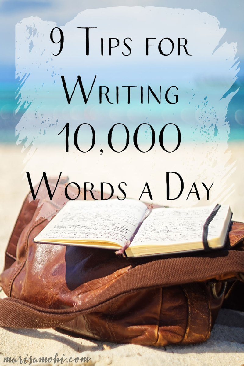 9 Tips for Writing 10,000 Words a Day| Looking to try your hand at writing 10,000 words a day? Click here to read my 9 tips to get your hands flying across the keyboard.