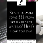 """a laptop and a coffee mug with the text """"ready to make some $$$ from your creative writing? Here's how you can."""""""
