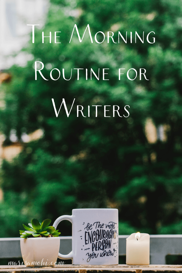 The Morning Routine for Writers | This morning routine for writers is designed to keep you mentally, spiritually, and physically healthy -- all while staying productive! Check out these five tips.