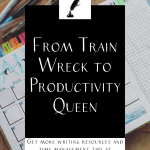 """a planner on a desk with some highlighters and the text """"from train wreck to productivity queen"""""""