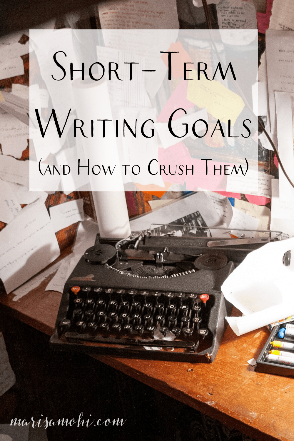"Messy desk with an old typewriter and the text ""short-term writing goals and how to crush them"""
