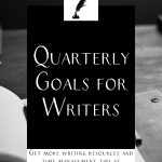"""a blank notebook on a table with the text """"quarterly goals for writers"""""""