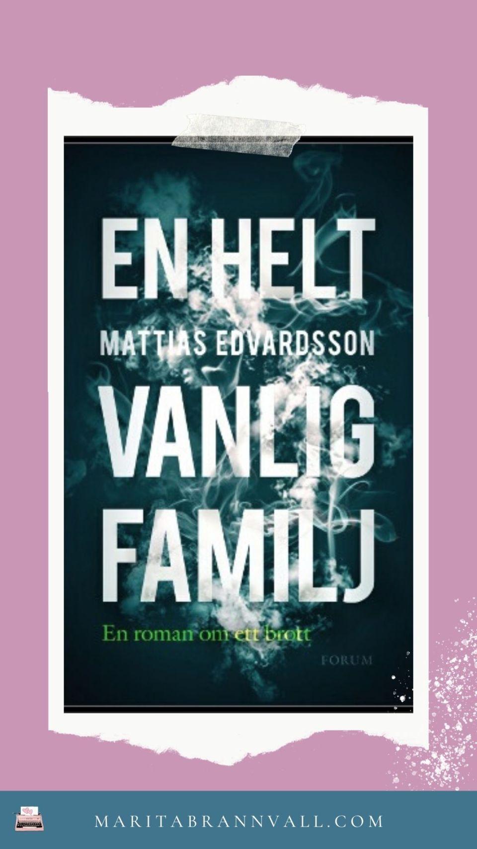 En helt vanlig familj av Mattias Edvardsson - Marita Brännvall