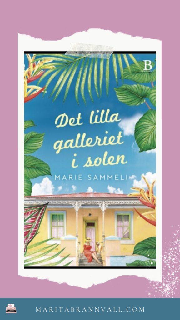 Marie Sammeli - Det lilla galleriet i solen - Marita Brännvall