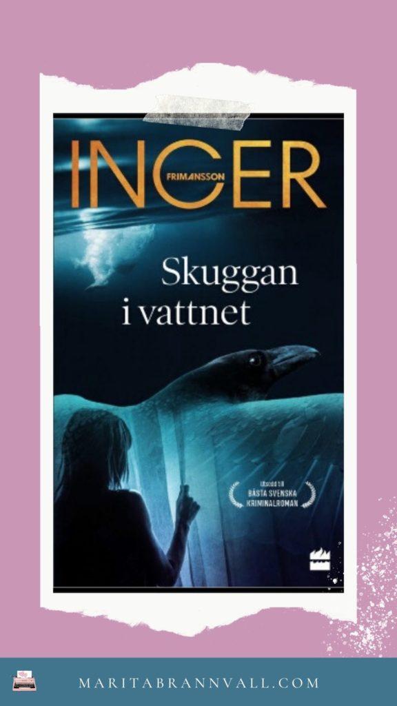 Inger Frimansson - Skuggan i vattnet - Marita Brännvall