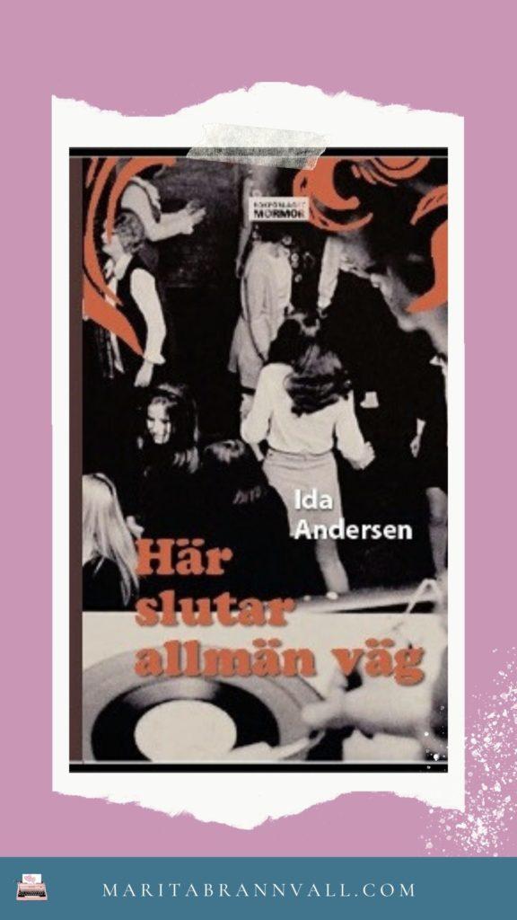 Ida Andersen gästbloggar hos Marita Brännvall - Ge aldrig upp - Här slutar allmän väg