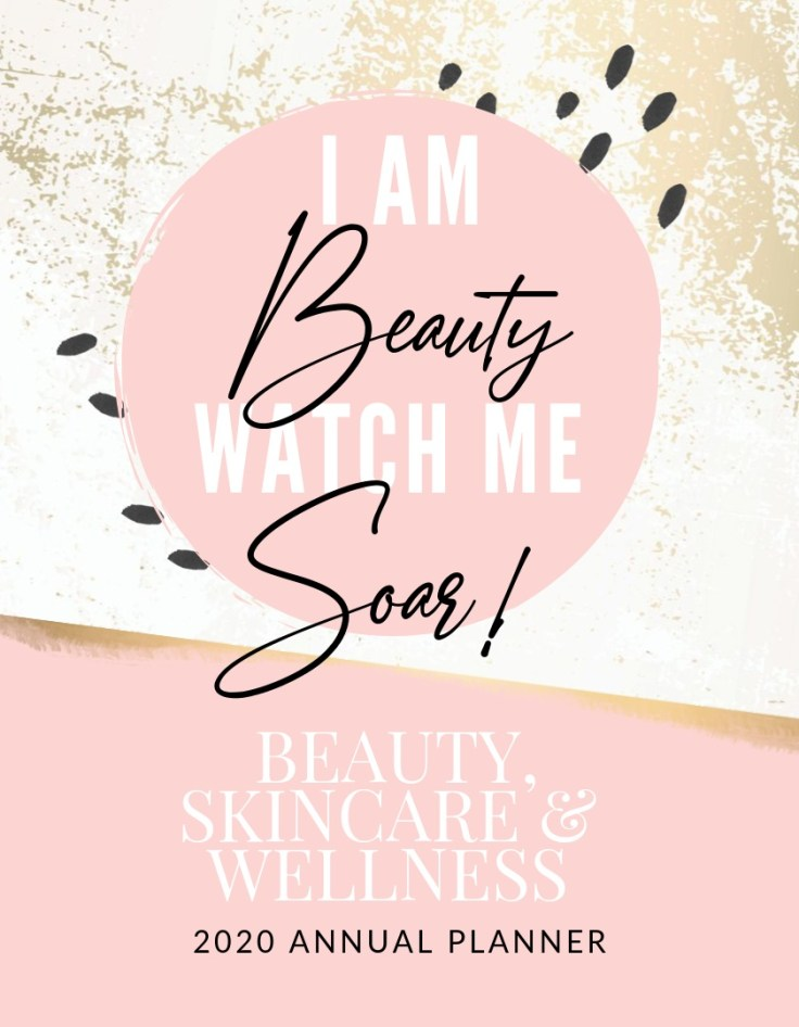 dr maritza baez i am beauty watch me soar!  skincare, beauty & wellness 2020 Annual Planner
