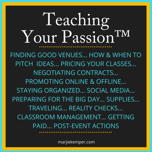 Teaching Your Passion™ - Here are some of the many topics covered in this online class.