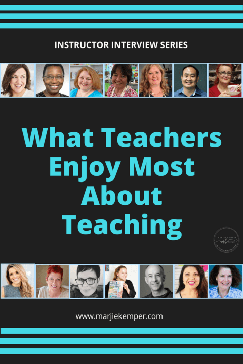 Instructor Interviews Series - What Teachers Love Most About Teaching - Marjie Kemper Blog
