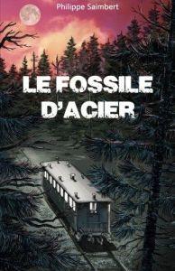 Couverture de Le fossile d'acier