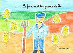 Le fermier et les grains de blé