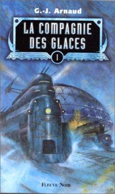 La Compagnie des Glaces - G J Arnaud