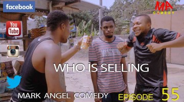 Who is selling - Mark Angel Comedy episode 55