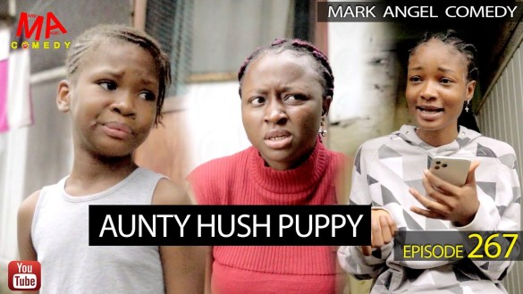 Mark Angel Comedy Aunty hush puppy