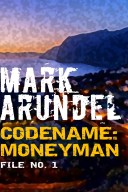 Codename: Moneyman (Codename File No. 1)