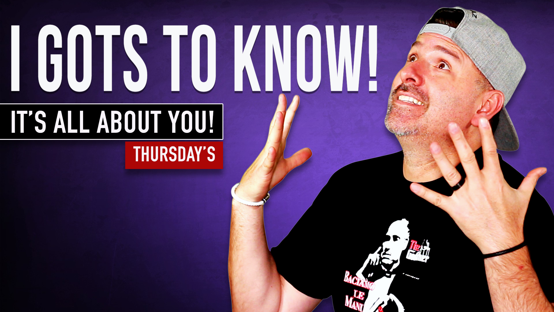 I GOTS TO KNOW! HOSTED BY KID CORONA