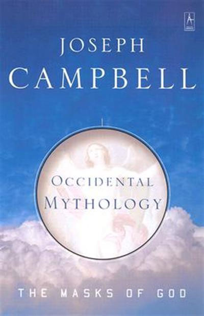 The Masks of God, Volume 3: Occidental Mythologhy, by Joseph Campbell
