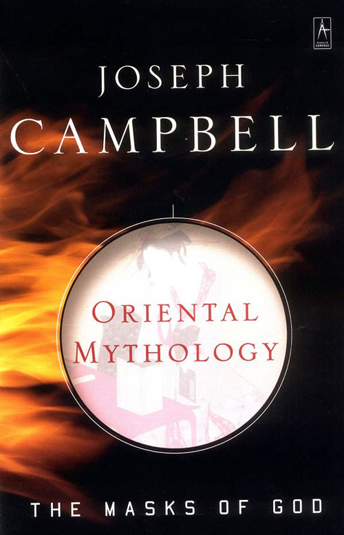 The Masks of God, Volume 2: Oriental Mythology, by Joseph Campbell