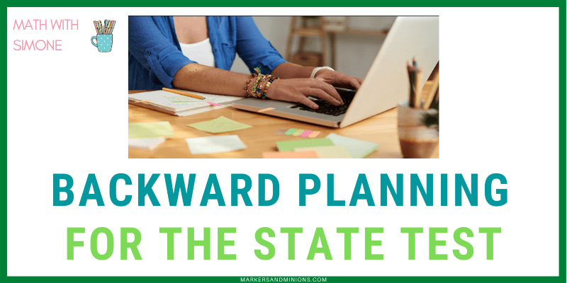 Backward Planning for the State Test