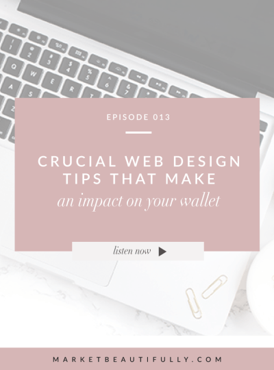 013 | Crucial Web Design Tips that Impact Your Wallet