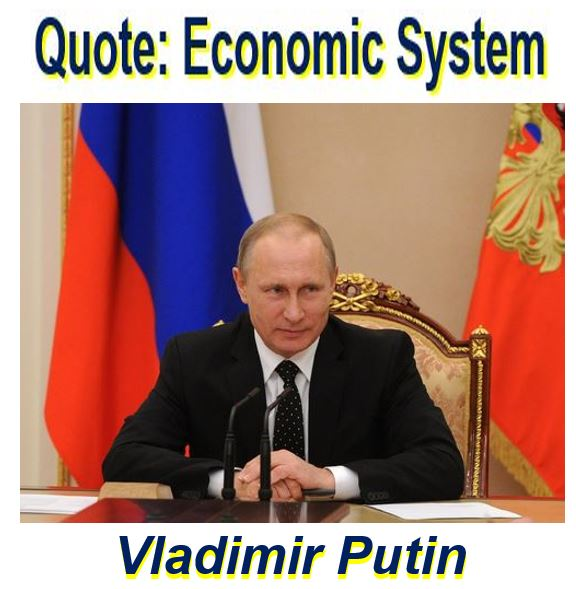 Vladimir Putin quote using term economic system
