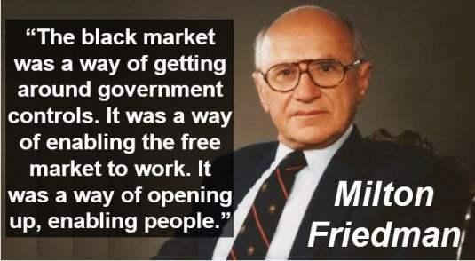Milton Friedman Black Market quote